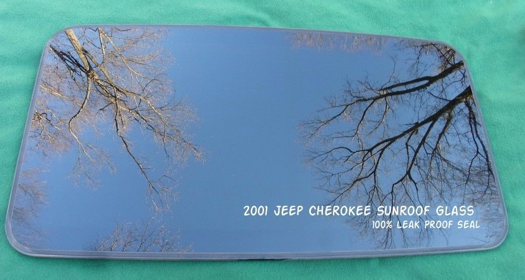 2001 <em>JEEP</em> <em>CHEROKEE</em> OEM YEAR SPECIFIC SUNROOF GLASS 100% NO LEAK  FREE SHIPPING